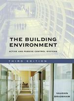 The Building Environment : Active and Passive Control Systems (3RD)