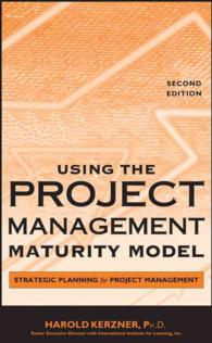 Using the Project Management Maturity Model : Strategic Planning for Project Management (2ND)