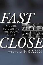 Fast Close : A Guide to Closing the Books Quickly