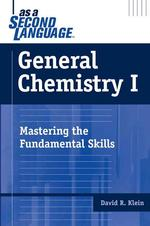 General Chemistry I as a Second Language : Mastering the Fundamental Skills
