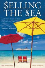 Selling the Sea : An inside Look at the Cruise Industry (2ND)