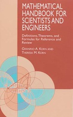 Mathematical Handbook for Scientists and Engineers : Definitions, Theorems, and Formulas for Reference and Review (2 Revised)