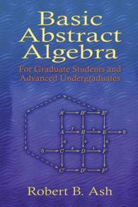 Basic Abstract Algebra : For Graduate Students and Advanced Undergraduates