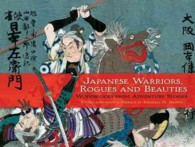 Japanese Warriors, Rogues and Beauties : Woodblocks from Adventure Stories