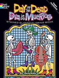 Day of the Dead/Dia De Los Muertos Stained Glass Coloring Book (Bilingual)