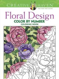 Floral Design Color by Number Coloring Book (Creative Haven) (CLR)