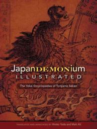 Japandemonium Illustrated : The Yokai Encyclopedias of Toriyama Sekien (Annotated)