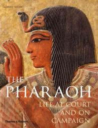The Pharaoh : Life at Court and on Campaign (ILL)