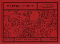 Mapping It Out : An Alternative Atlas of Contemporary Cartographies