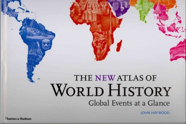 New Atlas of World History : Global Events at a Glance -- Hardback