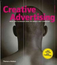 Creative Advertising : Ideas and Techniques from the World's Best Campaigns (2 New)