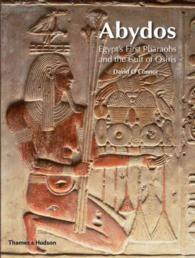 Abydos : Egypt's First Pharaohs and the Cult of Osiris (New Aspects of Antiquity)
