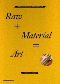 Raw + Material = Art : Found, Scavenged and Upcycled