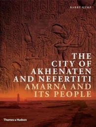 The City of Akhenaten and Nefertiti : Amarna and Its People (New Aspects of Antiquity) (Reprint)