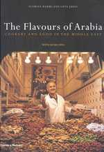 Flavours of Arabia : Cookery and Food in the Middle East -- Hardback