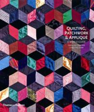Quilting, Patchwork and Applique : A World Guide