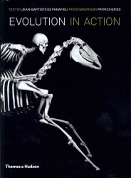 Evolution in Action: Natural History Through Spectacular Skeletons (2ND)