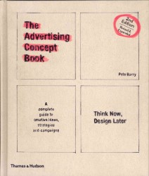 The Advertising Concept Book: Think Now, Design Later (2ND)