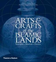 Arts & Crafts of the Islamic Lands : Principles, Materials, Practice