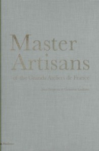 Master Artisans of the Grands Ateliers de France (SLP)