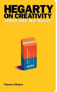 Hegarty on Creativity : There Are No Rules