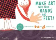 Make Art with Your Hands and Feet! : Draw around Your Hands and Feet to Create Pictures (CSM)