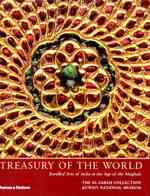 Treasury of the World : Jeweled Arts of India in the Age of the Mughals