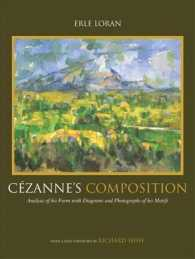 Cezanne's Composition : Analysis of His Form with Diagrams and Photographs of His Motifs (4TH)