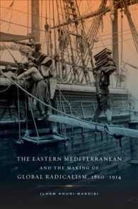 The Eastern Mediterranean and the Making of Global Radicalism, 1860-1914 (The California World History Library)
