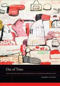 Out of Time : Philip Guston and the Refiguration of Postwar American Art (The Phillips Book Prize Series)