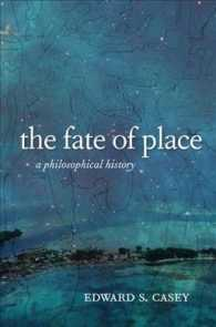 The Fate of Place : A Philosophical History (Reprint)