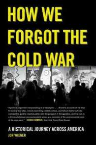 How We Forgot the Cold War : A Historical Journey Across America (Reprint)