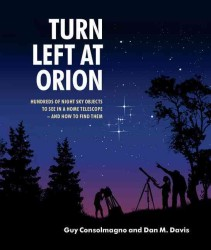 Turn Left at Orion : Hundreds of Night Sky Objects to See in a Home Telescope - and How to Find Them (4 SPI)