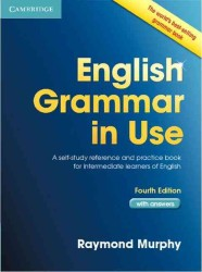 English Grammar in Use with Answers: a Self-study Reference and Practice Book for Intermediate Students of English. 4th ed.