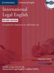 International Legal English Student's Book with Audio CDs: A Course for Classroom or Self-study Use. 2nd.
