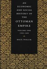An Economic and Social History of the Ottoman Empire : 1300-1600 (Reprint)