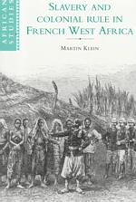 Slavery and Colonial Rule in French West Africa (African Studies Series)