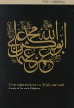 The Succession to Mohammad : A Study of the Early Caliphate