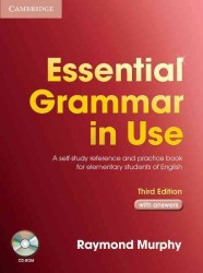 Essential Grammar in Use with Answers and Cd-rom: a Self-study Reference and Practice Book for Elementary Students of English. 3rd ed.