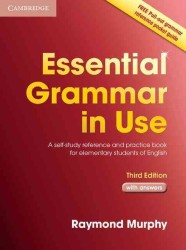 Essential Grammar in Use with Answers: a Self-study Reference and Practice Book for Elementary Students of English. 3rd ed.