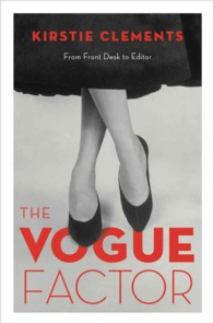 The Vogue Factor : From Front Desk to Editor