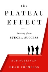 The Plateau Effect : Getting from Stuck to Success