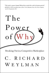 The Power of Why : Breaking Out in a Competitive Marketplace