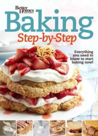 Better Homes and Gardens Baking Step by Step : Everything you need to know to start baking now! (Better Homes and Gardens Cooking)