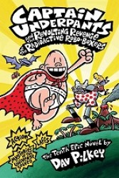 Captain Underpants and the Revolting Revenge of the Radioactive Robo-Boxers (Captain Underpants)