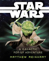 Star Wars : A Galactic Pop-Up Adventure (Star Wars) (POP REP)
