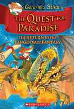 The Quest for Paradise : The Return to the Kingdom of Fantasy (Geronimo Stilton and the Kingdom of Fantasy) (Reprint)