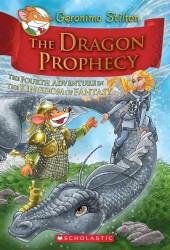 The Dragon Prophecy : The Fourth Adventure in the Kingdom of Fantasy (Geronimo Stilton and the Kingdom of Fantasy) (TRA)