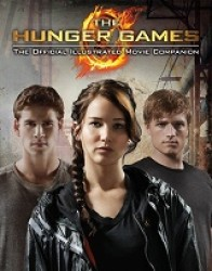The Hunger Games : The Official Illustrated Movie Companion (Original)