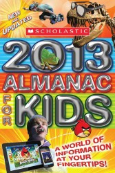 Scholastic Almanac for Kids 2013 (Scholastic Almanac for Kids) (NEW UPD)